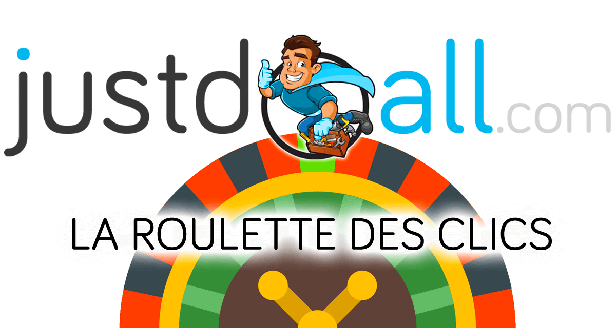 JUST DO ALL. LA ROULETTE DES CLICS.